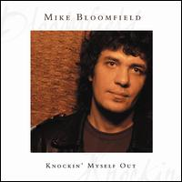 Knockin' Myself Out - Michael Bloomfield