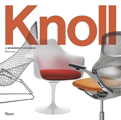 Knoll: A Modernist Universe - Lutz, Brian, and Kroloff, Reed (Foreword by)