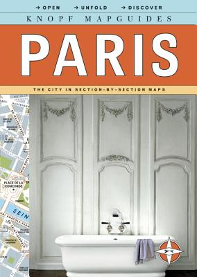 Knopf Mapguides: Paris: The City in Section-By-Section Maps - Knopf Guides