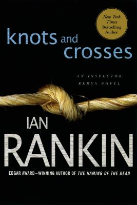 Knots and Crosses: An Inspector Rebus Novel - Rankin, Ian, New
