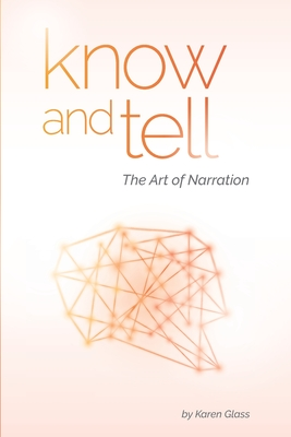 Know and Tell: The Art of Narration - Glass, Karen
