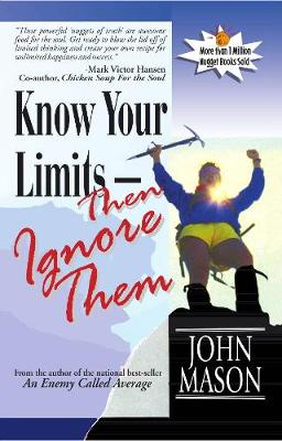 Know Your Limits: Then Ignore Them - Mason, John