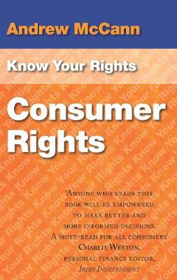 Know Your Rights: Consumer Rights - McCann, Andrew