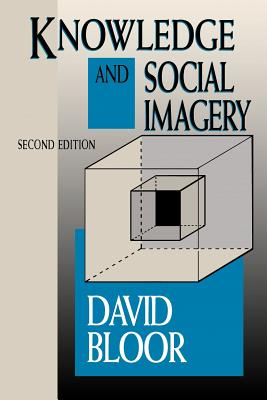 Knowledge and Social Imagery - Bloor, David
