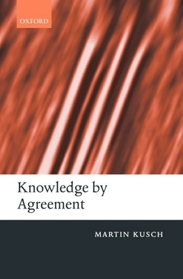Knowledge by Agreement - Kusch, Martin
