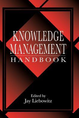 Knowledge Management Handbook - Liebowitz, Jay (Editor)