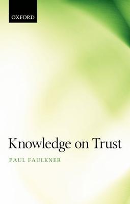 Knowledge on Trust - Faulkner, Paul