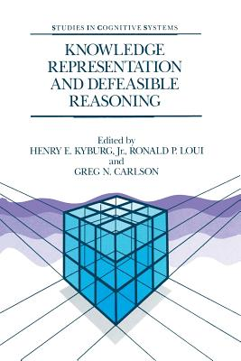Knowledge Representation and Defeasible Reasoning - Kyburg Jr, Henry E (Editor)