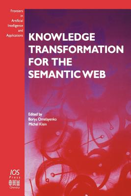 Knowledge Transformation for the Semantic Web - Omelayenko, Borys (Editor)