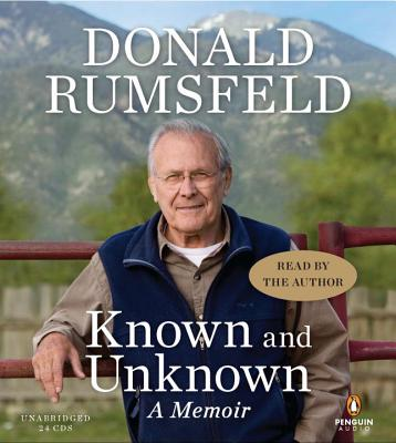 Known and Unknown: A Memoir - Rumsfeld, Donald (Read by)