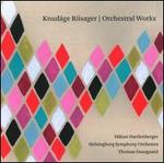 Knud�ge Riisager: Orchestral Works