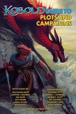 Kobold Guide to Plots & Campaigns - Weis, Margaret, and Baur, Wolfgang, and Grubb, Jeff