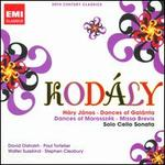 Kodály: Háry János; Dances of Galánta; Dances of Marosszék; Missa Brevis; Solo Cello Sonata