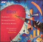 Kodaly: Symphony; Summer Evening; Hungarian Rondo