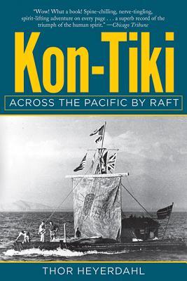 Kon-Tiki: Across the Pacific by Raft - Heyerdahl, Thor, and Callahan, Steven (Foreword by)