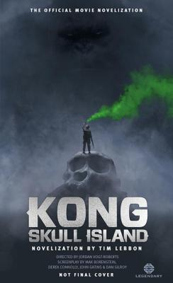 Kong: Skull Island - The Official Movie Novelization - Lebbon, Tim