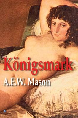 Konigsmark - Mason, A E W