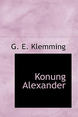 Konung Alexander - Klemming, G E