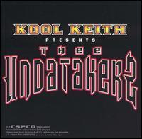 Kool Keith Presents Thee Undatakerz - Kool Keith
