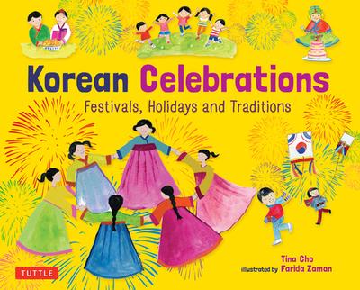 Korean Celebrations: Festivals, Holidays and Traditions - Cho, Tina, and Zaman, Farida