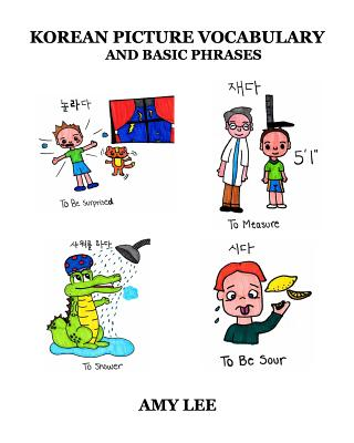 Korean Picture Vocabulary and Basic Phrases - Lee, Amy
