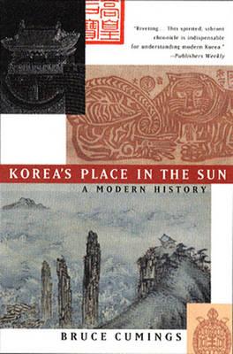 Korea's Place in the Sun: A Modern History - Cumings, Bruce, Mr.