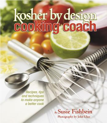 Kosher by Design Cooking Coach - Fishbein, Susie, and Uher, John (Photographer)