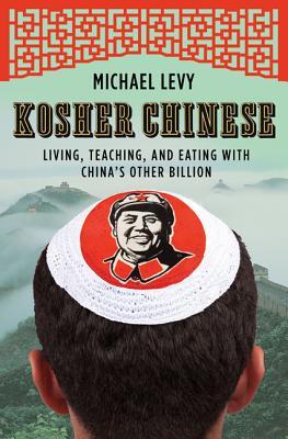 Kosher Chinese - Levy, Michael