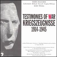 Kriegszeugnisse (Testimonies of War), 1914-1945 - Endrik Wottrich (tenor); Michael Kraus (baritone); Sylvie Lechevalier (piano); Wallace Collection; Walter Moore (piano); BBC Symphony Chorus (choir, chorus); Poznan Opera Chorus (choir, chorus)