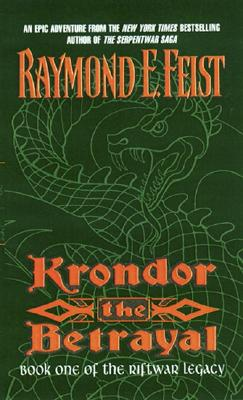 Krondor the Betrayal:: Book One of the Riftwar Legacy - Feist, Raymond E