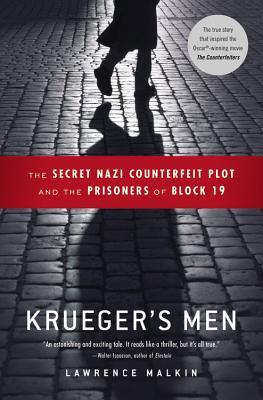 Krueger's Men: The Secret Nazi Counterfeit Plot and the Prisoners of Block 19 - Malkin, Lawrence