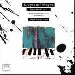 Krzysztof Meyer: Piano Works, Vol. 2