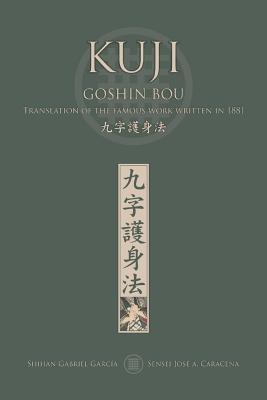 KUJI GOSHIN BOU. Translation of the famous work written in 1881 (English) - Caracena, Jose, and Garcia, Gabriel