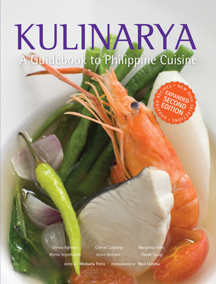 Kulinarya, a Guidebook to Philippine Cuisine - Barretto Et Al, Glenda R, and Oshima, Neal (Photographer)