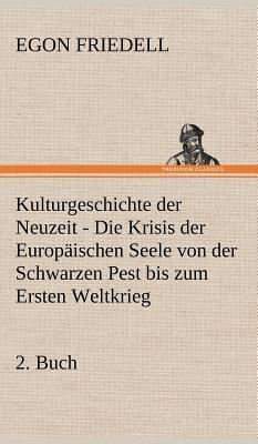 Kulturgeschichte Der Neuzeit - 2. Buch - Friedell, Egon