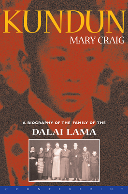 Kundun: A Biography of the Family of the Dalai Lama - Craig, Mary