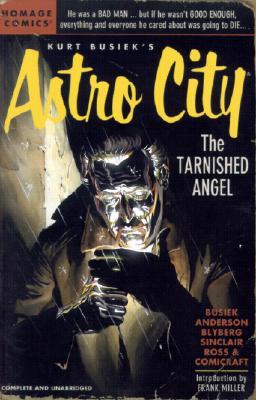 Kurt Busiek's Astro City: The Tarnished Angel - Busiek, Kurt