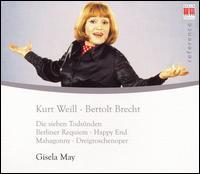 Kurt Weill & Bertolt Brecht - Gisela May (vocals); Günther Leib (baritone); Hans-Joachim Rotzsch (tenor); Hermann-Christian Polster (bass);...