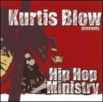 Kurtis Blow Presents: Hip Hop Ministry