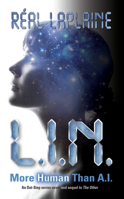 """L.I.N.: """"More human than A.I."""" - Anderson, Cindy (Illustrator), and Laplaine, R?al"""