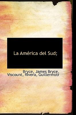 La Am Rica del Sud; - Bryce