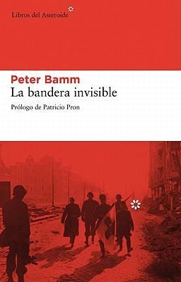 La Bandera Invisible - Bamm, Peter, and Pron, Patricio (Prologue by)