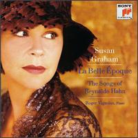 La Belle Époque: The Songs fo Reynaldo Hahn - Roger Vignoles (piano); Susan Graham (mezzo-soprano)