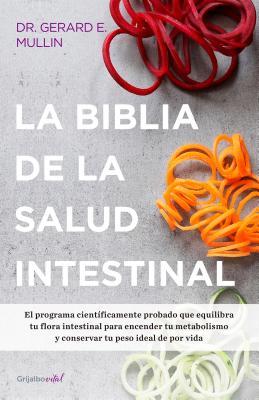 La Biblia de La Salud Intestinal - Mullin, Gerard E, MD