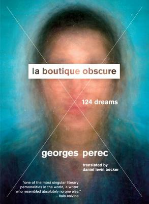 La Boutique Obscure: 124 Dreams - Perec, Georges, and Becker, Daniel Levin (Translated by)