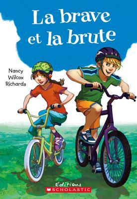 La Brave Et La Brute - Nancy Wilcox Richards