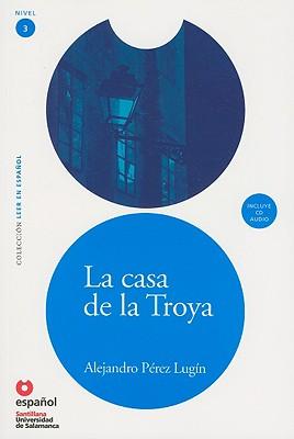 La Casa de la Troya... - Lugin, Alejandro Perez