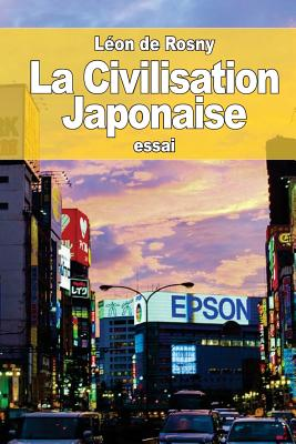 La Civilisation Japonaise - De Rosny, Leon