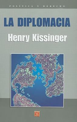 La Diplomacia - Kissinger, Henry A