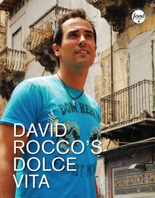 La Dolce Vita Cookbook - Rocco, David
